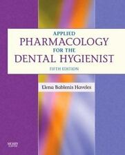 Applied Pharmacology for the Dental Hygienist (Applied Pharmacology-ExLibrary
