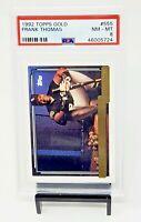 1992 Topps Gold HOF Chicago White Sox FRANK THOMAS Baseball Card PSA 8 NM-MINT