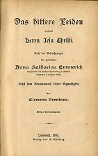 Brentano, amère souffrance de Jésus Christ considérations lKath. Emmerich, wehberg 1893