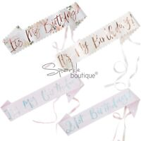 BIRTHDAY SASHES - General/Milestone Ages -Party- Pink/Rose Gold/Iridescent Foil