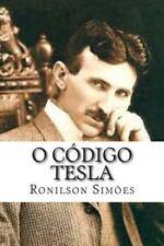 O Código Tesla: O Código Tesla : A Criação Da Internet by Ronilson Simões...