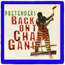 PRETENDERS....BACK ON THE CHAIN GANG...REAL RECORDS..UK..45