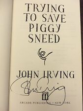 John Irving, TRYING TO SAVE PIGGY SNEED *SIGNED* 1996 HBDJ 1ST/1ST SCARCE!!