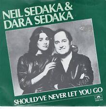 7inch NEIL SEDAKA & DARA SEDAKAshould've never let you goHOLLAND 1980  (S1823)