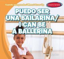 Puedo ser una bailarina / I Can Be a Ballerina (Cuando Sea Grande / When I Grow