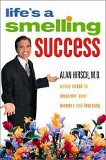 Life's a Smelling Success: Using Scent to Empower Your Memory and Lear-ExLibrary
