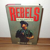 Rebels *The Irish Rising of 1916 book by Peter de Rosa *1st US Edition 1991