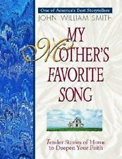 My Mother's Favorite Song: Touching of Home to Deepen Your Faith