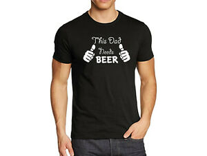 This Dad Needs Beers, Funny Mens Tee Shirt, Dad Gift for Fathers Day