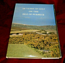 100 Years Of Golf On The Isle Of Purbeck. K Merle Chacksfield 1992. Illus. Hb.Dw