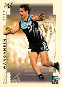 ✺New✺ 2003 PORT ADELAIDE POWER AFL Card GAVIN WANGANEEN Select XL