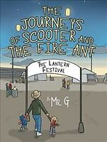 Journeys of Scooter and the Fire Ant : The Lantern Festival, Paperback by Mr....