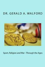 Sport, Religion and War - Through the Ages by Gerald Walford (2015, Paperback)