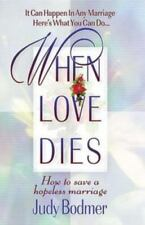 When Love Dies: How To Save A Hopeless Marriage, Judy Bodmer, Good Book