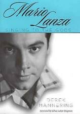 Mario Lanza: Singing to the Gods (American Made Music Series) by Derek Mannering