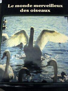 Livre Nature Monde Merveilleux des Oiseaux Editions Christophe Colomb