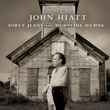 John Hiatt - Dirty Jeans and Mudslide Hymns [CD]