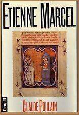 ETIENNE MARCEL par Claude Poulain - éd.1994 - HISTOIRE FRANCE MOYEN-AGE VALOIS