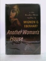 ANOTHER WOMEN'S HOUSE by EBERHART, MIGNON G.