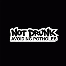 Not Drunk Avoiding Potholes Car Window Sticker Vinyl Decal Lowered Window White
