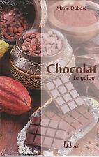 CHOCOLAT le GUIDE Marie Dubosc HERME  livre