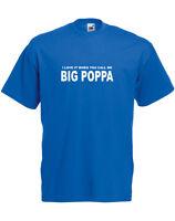 Big Poppa Slogan Mens Printed T Shirt Half Sleeve Crew Neck Designer Tee