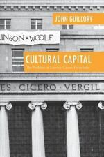Cultural Capital: The Problem of Literary Canon Formation: By Guillory, John