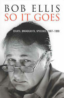 So it Goes: Essays, Broadcasts, Speeches, 1987-1999 by Bob Ellis (Paperback,...