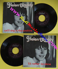 LP 45 7''HELEN REDDY We'll sing in the sunshine I'd rather be alone no cd mc dvd