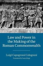 Law And Power In The Making Of The Roman Commonwealth: By Luigi Capogrossi Co...