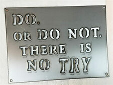 """12 x 9"""" Do or Do Not There is No Try Metal Wall Art Yoda Star Wars Stencil Sign"""