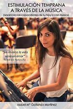 Estimulacion Temprana a Traves de la Musica : Desarrolla Las Capacidades de...