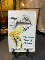 Ambidextrous: The Secret Lives of Children by Picano Felice 1985 1st Edition