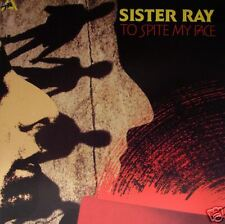 Sister Ray - To Spite My Face CD