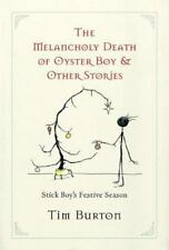The Melancholy Death Of Oyster Boy, And Other Stories: By Tim Burton