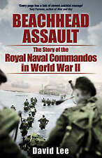 Beachhead Assault: The Story of the Royal Naval Commandos in World War II