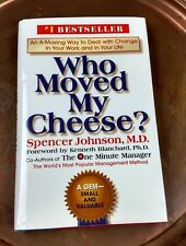 Who Moved My Cheese? An A-Mazing Way to Deal with Change in Your Work and Life
