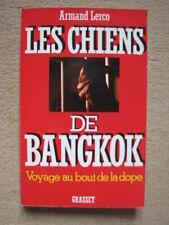 LERCO A . LES CHIENS DE BANGKOK . GRASSET (1982)