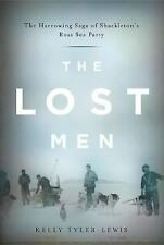 The Lost Men: The Harrowing Saga of Shackleton's Ross Sea Party-ExLibrary