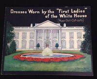 Vintage Dresses Worn By The First Ladies Of The White House Paper Dolls Uncut