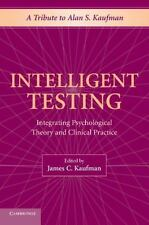 Intelligent Testing : Integrating Psychological Theory and Clinical Practice...