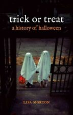 Trick or Treat : A History of Halloween, Paperback by Morton, Lisa, ISBN 1780...