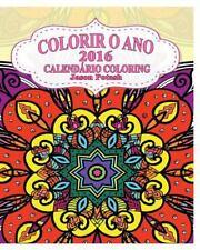 Colorir o Ano 2016 Calendario Coloring by Jason Potash (2016, Paperback)