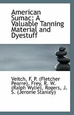 American Sumac: A Valuable Tanning Material And Dyestuff: By Veitch F. P. (Fl...