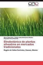 Etnobotánica de plantas silvestres en mercados tradicionales: Región de Valles C