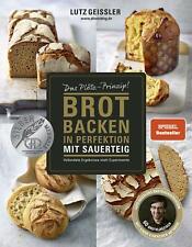 Brot backen in Perfektion mit Sauerteig von Lutz Geißler (Gebundene Ausgabe)