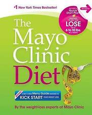 The Mayo Clinic Diet: Eat well. Enjoy Life. Lose weight by the weight-loss