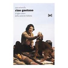 9788867181742 Rino Gaetano. Il figlio unico della canzone italiana - Yari Selvet