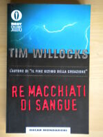 Re macchiati di sangue	Willocks Tim	Mondadori	1998	oscar 875	thriller giallo 218