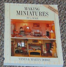 Book - Making Miniatures in 1/12 Scale by Venus & Martin Dodge